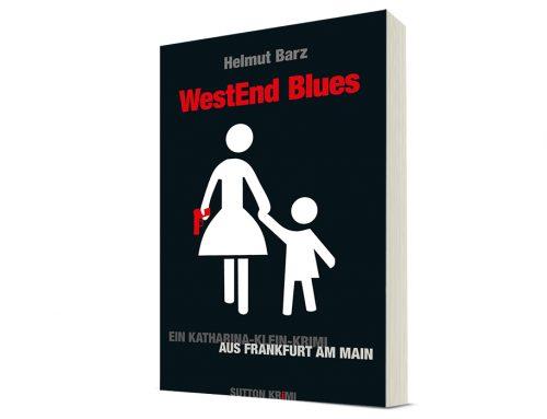 WestEnd Blues. Der erste Katharina-Klein-Krimi.